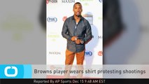 Browns Player Wears Shirt Protesting Shootings