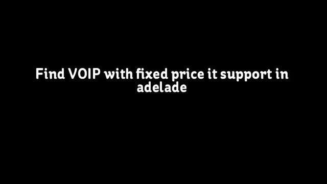 Find VOIP With fixed price it support in adelade