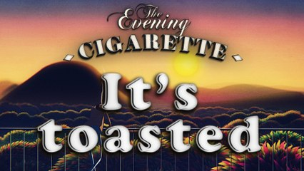 Grillé à point | It's toasted - THE EVENING CIGARETTE