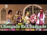 Latest Holi Song 2014 | Changado Re Changado | Rajasthani Loor Fagan Geet New