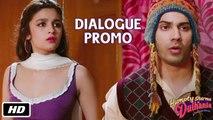 Main paida hi hot hui thi - Dialogue Promo 7 - Humpty Sharma Ki Dulhania