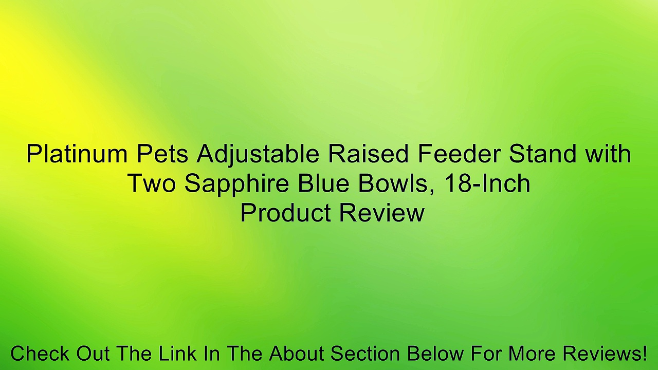 Platinum Pets Adjustable Raised Feeder Stand with Two Sapphire Blue Bowls, 18-Inch Review