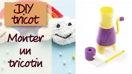 Monter un tricotin mécanique - DIY tricot