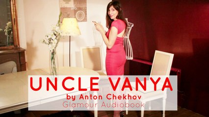 Glamour Audiobook - Anton Chekhov : Uncle Vanya