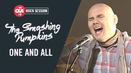 The Smashing Pumpkins - One and all [OÜI FM ROCK SESSIONS]