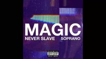 "NEVER SLAVE MUZIK ft SOPRANO "" Magic "" (Nouveau Son Officiel 2014)."