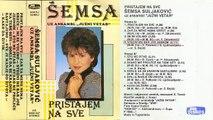 Semsa Suljakovic i Juzni Vetar Pristajem na sve - (Audio 1986) - CEO ALBUM