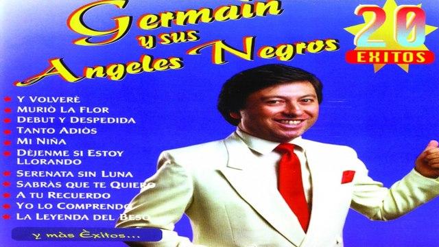 Germain, Los Angeles Negros - Germain y Sus Angeles Negros - 20 Éxitos (Álbum completo)