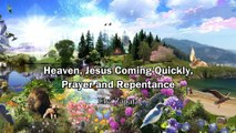Heaven, Jesus Coming Quickly, Prayer and Repentance - Elvi Zapata (Rapture Ready)