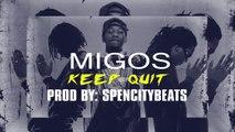 ($OLD) Migos - Keep Quit Instrumental (Migos/Metro Boomin Type Beat)