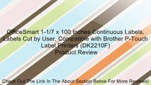 OfficeSmart 1-1 7 x 100 Inches Continuous Labels, Labels Cut by User, Compatible with Brother P-Touch Label Printers (DK2210F) Review