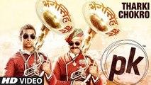 'Tharki Chokro' HD Full Video Song PK (2014) Official | Amir Khan | New Indian Songs