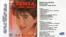 Semsa Suljakovic i Juzni Vetar Bas me briga - (Audio 1987) - CEO ALBUM