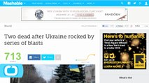 Two Dead After Ukraine Rocked by Series of Blasts