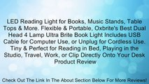 LED Reading Light for Books, Music Stands, Table Tops & More. Flexible & Portable, Oxbrite's Best Dual Head 4 Lamp Ultra Brite Book Light Includes USB Cable for Computer Use, or Unplug for Cordless Use. Tiny & Perfect for Reading in Bed, Playing in the St