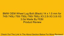 BMW OEM Wheel Lug Bolt (Black) 14 x 1.5 mm for 745i 745Li 750i 750Li 760i 760Li X3 2.5i X3 3.0i X3 3.0si Made By FEBI Review