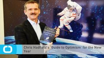 Chris Hadfield's 'Guide to Optimism' for the New Year