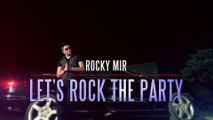 Let's Rock The Party | Rocky Mir | Teaser | Beyond Records