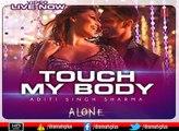 Official Touch My Body Full HD Video Song   Alone   Bipasha Basu   Karan Singh Grover   720p