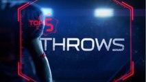 Week 17: Top 5 Throws