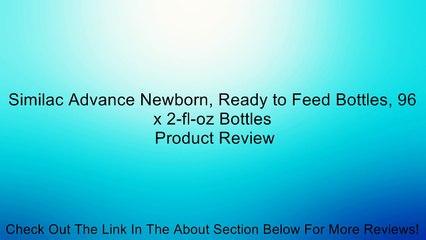 Similac Advance Newborn, Ready to Feed Bottles, 96 x 2-fl-oz Bottles Review