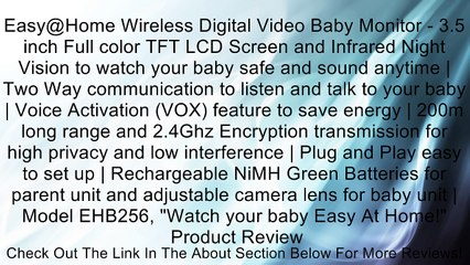Easy@Home Wireless Digital Video Baby Monitor - 3.5 inch Full color TFT LCD Screen and Infrared Night Vision to watch your baby safe and sound anytime | Two Way communication to listen and talk to your baby | Voice Activation (VOX) feature to save energy