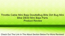 Throttle Cable Mini Baja DoodleBug Blitz Dirt Bug Mini Bike DB30 Mini Baja Parts Review