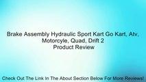 Brake Assembly Hydraulic Sport Kart Go Kart, Atv, Motorcyle, Quad, Drift 2 Review