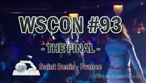 WSCON #93 Saint Denis: THE FINAL Recap