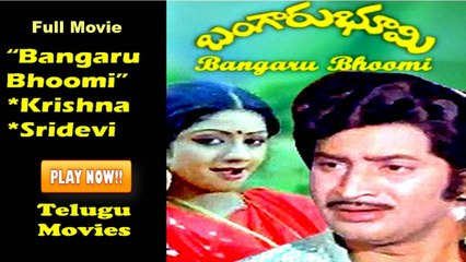 Full Length Telugu Movies Online   Bangaru Bhoomi   Krishna   Sridevi   1982