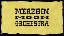 Merzhin Moon Orchestra - Merzhin (Son Officiel)