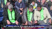 Hamas calls for UN to speed up Gaza reconstruction