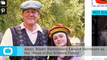Alexis Bledel Remembers Edward Herrmann as the ''Head of Our Gilmore Family''