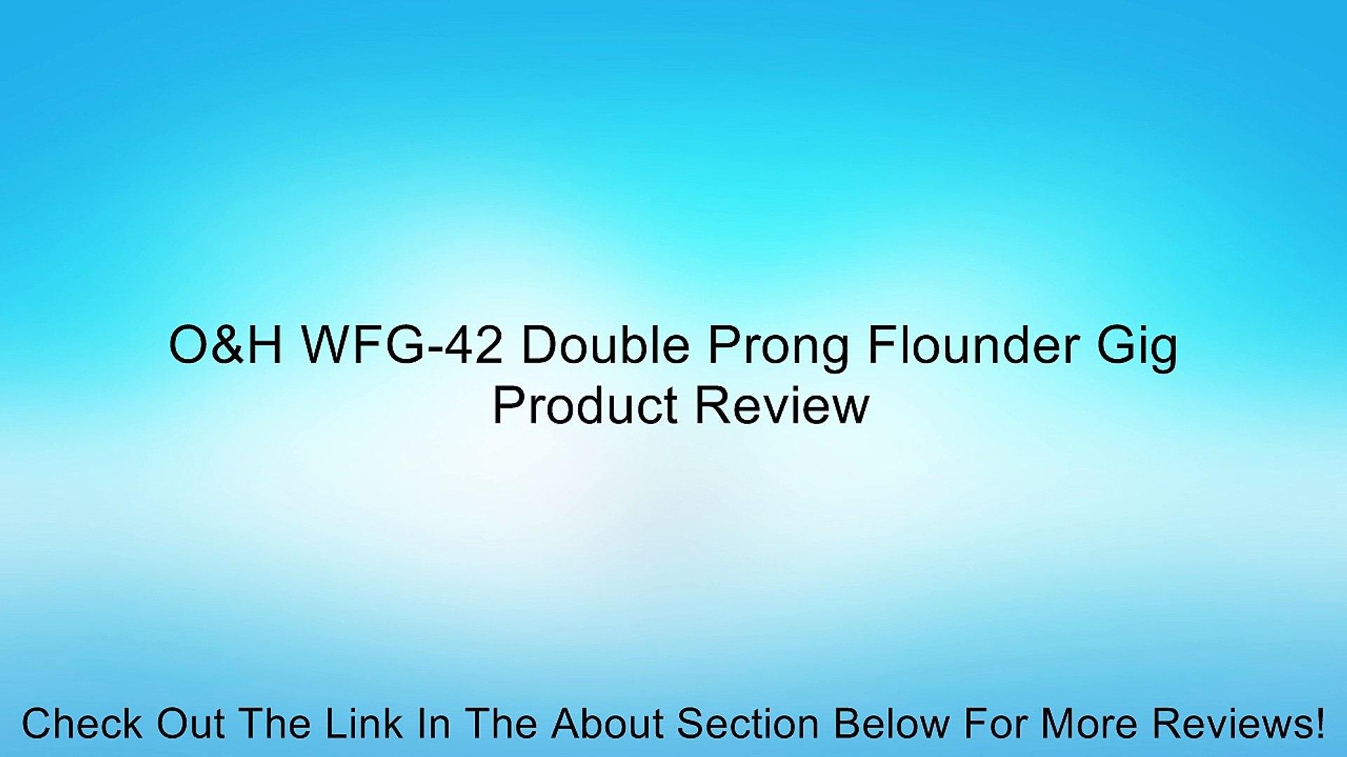 O/&H WFG-42 Double Prong Flounder Gig