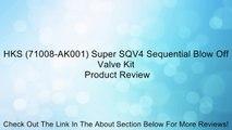 HKS (71008-AK001) Super SQV4 Sequential Blow Off Valve Kit Review