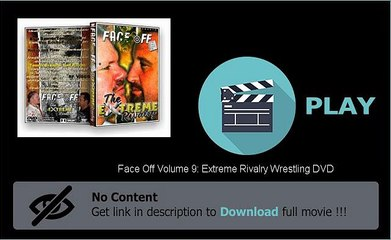 Download And Watch Face Off Volume 9: Extreme Rivalry Wrestling DVD Movie Online