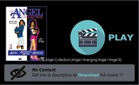 Download File The Angel Collection (Angel   Avenging Angel   Angel III) Movie