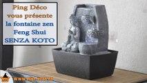 Fontaine d'intérieur FENG SHUI Bouddha SENZA KOTO (WWW.PING-DECO.FR)
