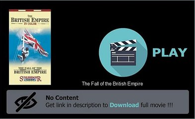 The Fall of the British Empire Movie Download Film
