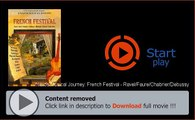Naxos Musical Journey: French Festival - Ravel/Faure/Chabrier/Debussy Movie Download Free