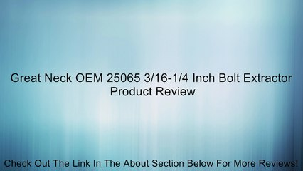 Great Neck OEM 25065 3/16-1/4 Inch Bolt Extractor Review