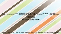 "Turbosmart TS-HR275300-BK Black 2.75"" - 3"" Hose Reducer Review"