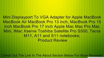 Mini Displayport To VGA Adapter for Apple MacBook MacBook Air MacBook Pro 13 inch, MacBook Pro 15 inch MacBook Pro 17 inch Apple Mac Mac Pro Mac Mini, iMac Xserve Toshiba Satellite Pro S500, Tecra M11, A11 and S11 notebooks; Review