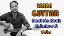 How To Play - Baatein Kuch Ankahee Si - Guitar Tabs - Life In A Metro