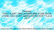 FIRST ALERT / BRK ALARMS BRK 9120B (OLD# 4120B) 120V AC/DC SMOKE DETECTOR ***Lot of 12*** Review