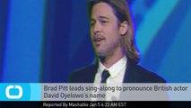 Brad Pitt Leads Sing-along to Pronounce British Actor David Oyelowo's Name