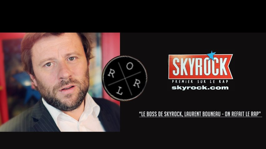 Laurent Bouneau : Le boss de Skyrock - On Refait Le Rap