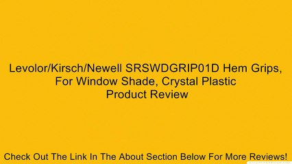 Levolor/Kirsch/Newell SRSWDGRIP01D Hem Grips, For Window Shade, Crystal Plastic Review