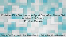 Christian Dior Dior Homme Sport Dior After Shave Gel for Men, 2.3 Ounce Review