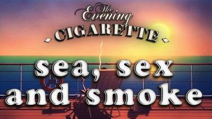 Cigarettes et crustacés | Sea, Sex and Smoke - THE EVENING CIGARETTE